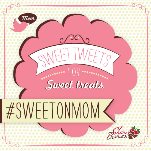 Tweet why you're #SweetOnMom to win Mother's Day gifts