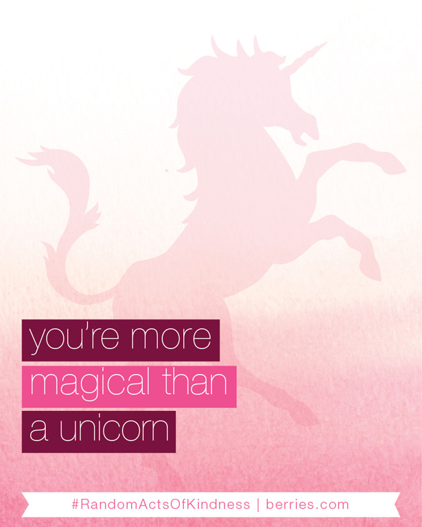 you're more magical than a unicorn